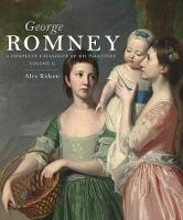 George Romney: A Complete Catalogue ...