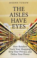 The Aisles Have Eyes: How Retailers...