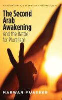 The Second Arab Awakening: And the...