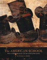 The American School: Artists and...