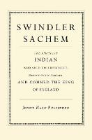 Swindler Sachem: The American Indian...