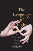 The Language of Light: A History of...