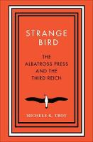 Strange Bird: The Albatross Press and...
