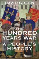 The Hundred Years War: A People's...