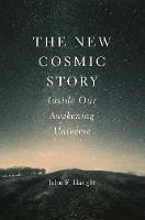 The New Cosmic Story: Inside Our...