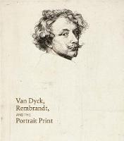 Van Dyck, Rembrandt, and the Portrait...