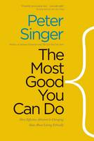 The Most Good You Can Do: How...