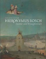 Hieronymus Bosch, Painter and...