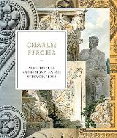 Charles Percier: Architecture and...