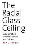 The Racial Glass Ceiling:...