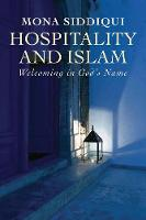 Hospitality and Islam: Welcoming in...