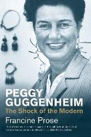Peggy Guggenheim: The Shock of the...