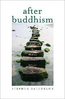 After Buddhism: Rethinking the Dharma...