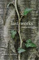 Last Works: Lessons in Leaving