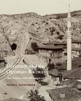 Germany and the Ottoman Railways: ...