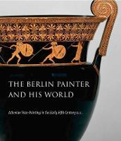 The Berlin Painter and His World:...