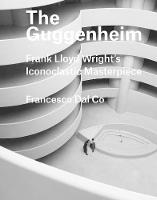 The Guggenheim: Frank Lloyd Wright's...