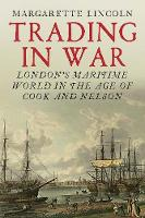 Trading in War: London's Maritime...