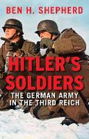 Hitler's Soldiers: The German Army in...