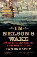 In Nelson's Wake: The Navy and the...
