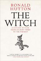 The Witch: A History of Fear, from...