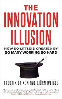 The Innovation Illusion: How So ...