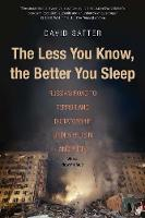The Less You Know, the Better You...