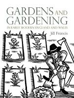 Gardens and Gardening in Early Modern...