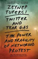 Twitter and Tear Gas: The Power and...
