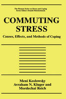 Commuting Stress : Causes, Effects, and Methods of Coping