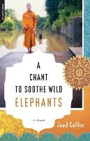 A Chant to Soothe Wild Elephants: A...