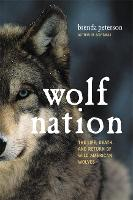 Wolf Nation: The Life, Death, and...