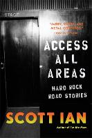 Access All Areas: Stories from a Hard...