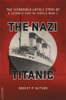 The Nazi Titanic: The Incredible...