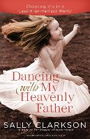 Dancing with My Father: How God Leads...