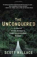The Unconquered: in Search of the...