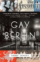 Gay Berlin: Birthplace of a Modern...