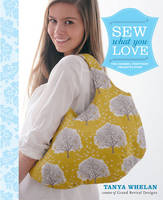 Sew What You Love: The Easiest,...