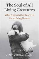 The Soul of All Living Creatures: ...