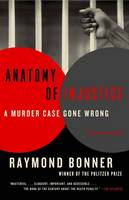 Anatomy of Injustice: A Murder Case...