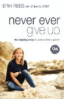 Never Ever Give Up: The Inspiring...