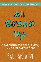 All Groan Up: Searching for Self,...