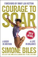 Courage to Soar: A Body in Motion, A...