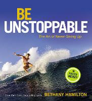 Be Unstoppable: The Art of Never...
