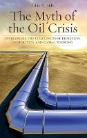 The Myth of the Oil Crisis: ...