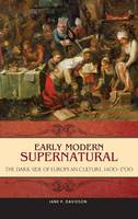 Early Modern Supernatural: The Dark...
