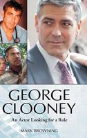 George Clooney: An Actor Looking for ...