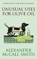 Unusual Uses for Olive Oil: A Von...