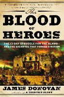 The Blood of Heroes: The 13-day...