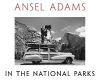 Ansel Adams in the National Parks:...
